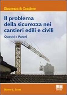Il problema della sicurezza nei cantieri edili e civili.pdf