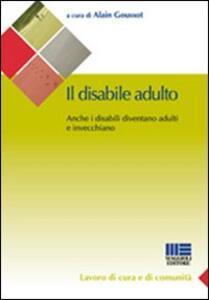 Il disabile adulto. Anche i disabili diventano adulti e invecchiano