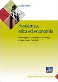 Assistenza, etica ed economia. Interrogarsi su questioni di fondo e non essere neutrali