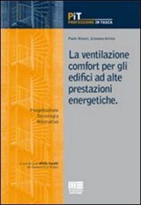 La ventilazione comfort per gli edifici ad alte prestazioni energetiche