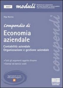 Compendio di economia aziendale. Contabilità aziendale. Organizzazione e gestione aziendale - Olga Nonino - copertina