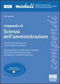 Compendio di scienza dell'amministrazione. Tecniche dell'organizzazione e del management pubblico