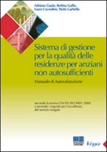 Libro Sistema di gestione per la qualità delle residenze per anziani non autosufficienti