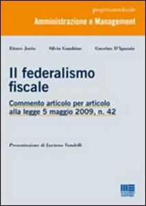 Libro Il federalismo fiscale Ettore Jorio , Silvio Gambino , Guerino D'Ignazio