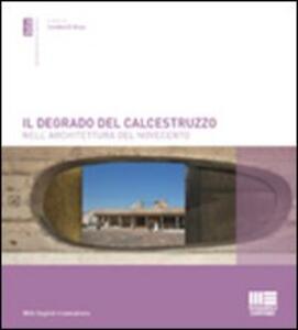 Il degrado del calcestruzzo nell'architettura del Novecento