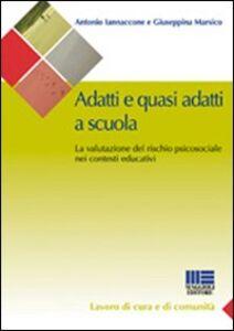 Libro Adatti e quasi adatti a scuola Antonio Iannaccone , Giuseppina Marsico