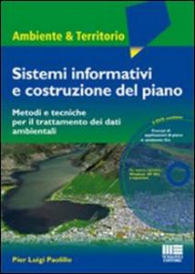 Libro Sistemi informativi e costruzione del piano. Metodi tecniche per il trattamento dei dati ambientali. Con DVD P. Luigi Paolillo