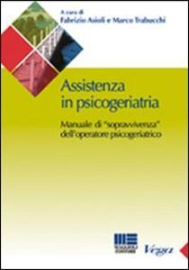 Assistenza in psicogeriatria. Manuale di «sopravvivenza» dell'operatore psicogeriatrico - copertina