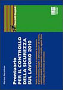 Libro Prontuario per il controllo della sicurezza sul lavoro 2010 Martino Martellotta