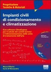 Impianti civili di condizionamento e climatizzazione. Con CD-ROM