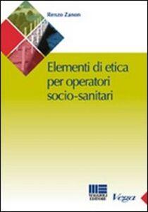 Libro Manuale di etica per l'operatore socio-sanitario Renzo Zanon