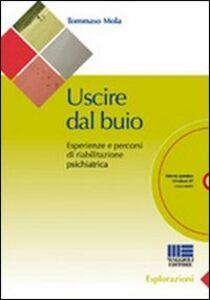 Libro Uscire al buio. La pratica della riabilitazione sociale. Con CD-ROM Tommaso Mola