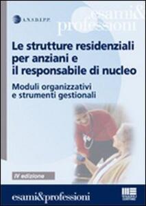 Le strutture residenziali per anziani e il responsabile di nucleo. Moduli organizzativi e strumenti gestionali - copertina