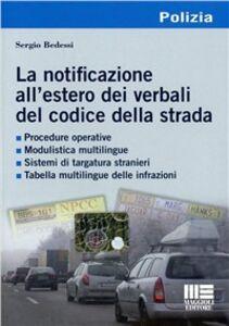 Libro La notificazione all'estero dei verbali del codice della strada. CD-ROM Sergio Bedessi