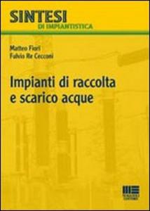 Libro Impianti di raccolta e scarico acque Matteo Fiori , Fulvio Re Cecconi