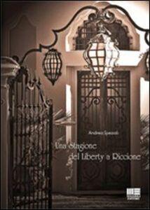 Foto Cover di Una stagione del liberty a Riccione, Libro di Andrea Speziali, edito da Maggioli Editore