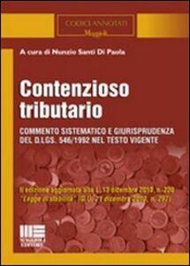 Foto Cover di Contenzioso tributario 2011, Libro di Nunzio Santi Di Paola, edito da Maggioli Editore