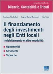 Il finanziamento degli investimenti negli enti locali. Indebitamento e altre modalità