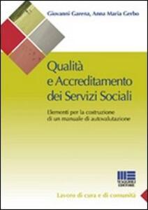 Qualità e accreditamento dei servizi sociali. Elementi per la costruzione di un manuale di autovalutazione