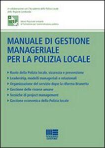 Libro Manuale di gestione manageriale per la polizia locale