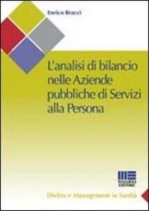 Foto Cover di L' analisi di bilancio nelle aziende pubbliche di servizi alla persona, Libro di Enrico Bracci, edito da Maggioli Editore