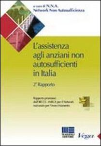 Foto Cover di L' assistenza agli anziani non autosufficienti in Italia. Secondo rapporto promosso dall'IRCCS, Libro di Cristiano Gori, edito da Maggioli Editore