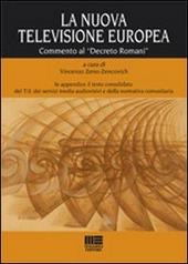 La nuova televisione europea. Commento al «Decreto Romani»