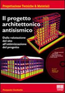 Libro Il progetto architettonico antisismico. Con CD-ROM Pierpaolo Cicchiello