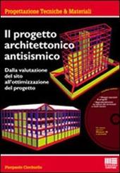 Il progetto architettonico antisismico. Con CD-ROM