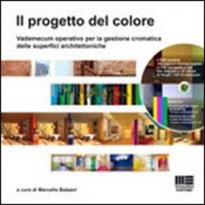 Libro Il progetto del colore. Vademecum operativo per la gestione cromatica delle superfici architettoniche. Con DVD