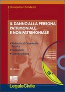 Libro Il danno alla persona patrimoniale e non patrimoniale. Con CD-ROM Domenico Chindemi