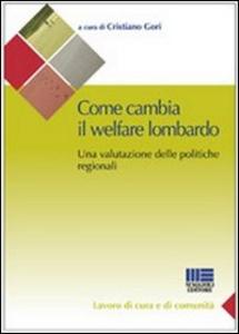 Libro L' innovazione del welfare della Lombardia. La «rivoluzione» del sociale lombardo e la sua valutazione Cristiano Gori