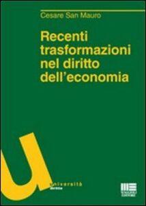 Libro Recenti trasformazioni nel diritto dell'economia Cesare San Mauro