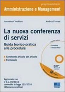 La nuova conferenza dei servizi. Guida teorico-pratica alle procedure. Con CD-ROM