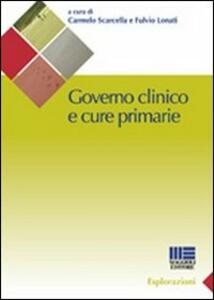 Governo clinico e cure primarie - Fulvio Lonati,Carmelo Scarcella - copertina