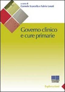 Libro Governo clinico e cure primarie Fulvio Lonati , Carmelo Scarcella