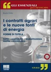 I contratti agrari e le nuove fonti di energia. Con CD-ROM