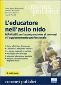L' educatore nell'asilo nido. Manuale per la preparazione ai concorsi e l'aggiornamento professionale - copertina