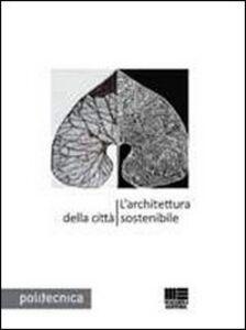 Libro L' architettura della città sostenibile