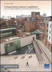 Il rinascimento urbano in Inghilterra. Lezioni di strategia progettuale tra sostenibilita e sviluppo economico