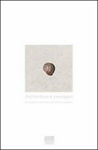 Foto Cover di Architettura e paesaggio. Il progetto sostenibile nei territori vincolati, Libro di Andrea Di Franco, edito da Maggioli Editore