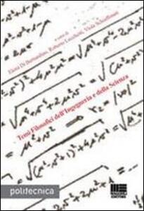 Temi filosofici dell'ingegneria e della scienza - Elena Di Bernardino,Roberto Lucchetti,Viola Schiaffonati - copertina