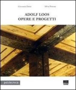 Libro Adolf Loos. Opere e progetti Giovanni Denti Silvia Peirone