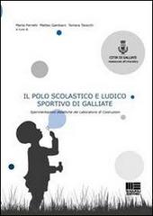 Il polo scolastico e ludico sportivo di Galliate. Sperimentazioni didattiche del Laboratorio di Costruzioni