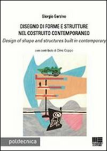 Libro Disegno di forme e strutturenel costruito contemporaneo Giorgio Garzino