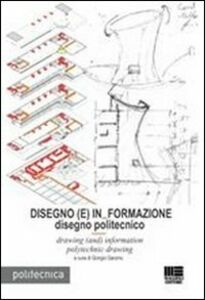 Libro Disegno (E) In Formazione. Disegno politecnicoDrawing (and) information polytechnic drawing. Ediz. italiana e inglese Giorgio Garzino
