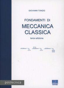 Foto Cover di Fondamenti di meccanica classica, Libro di Giovanni Tonzig, edito da Maggioli Editore