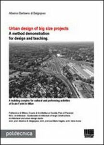 Libro Urban design of big size projects. A method demonstration for design and teaching Alberico Barbiano di Belgiojoso