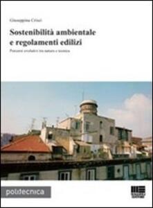 Sostenibilità ambientale e regolamenti edilizi. Percorsi evolutivi tra natura e tecnica - Giuseppina Crisci - copertina