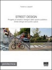 Libro Street design. Progetto di strade e disegno dello spazio pubblico Federico Jappelli